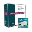 Home Health Care Policy & Procedure Manual with USB Flash Drive