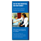 Go to the Hospital or Stay Here? - BROCHURE - 25/pack
