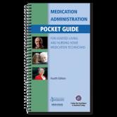 Medication Administration Pocket Guide for Assisted Living and Nursing Home Medication Technicians