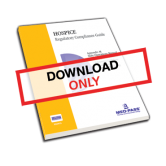 Hospice Regulatory Compliance Guide - Digital Download with 1 Year of Updates