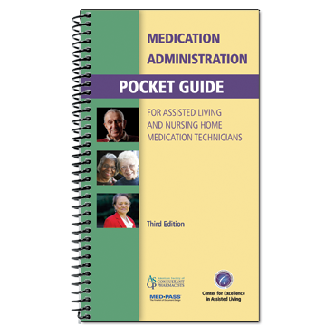 Medication Administration Pocket Guide for Assisted Living and Nursing Home Medication Technicians 3rd Edition