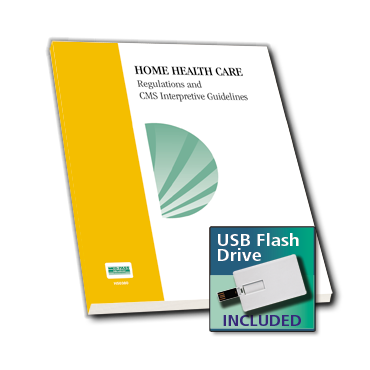 Home Health Care Regulations and CMS Interpretive Guidelines w/USB Flash Drive