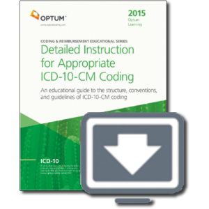 Detailed Instruction for Appropriate ICD-10-CM Coding - 2015 - Online eBook