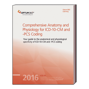 Comprehensive Anatomy and Physiology for ICD-10-CM and -PCS Coding
