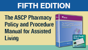 The ASCP Pharmacy Policy and Procedure Manual for Assisted Living