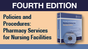 Policies and Procedures: Pharmacy Services for Nursing Facilities - Third Edition