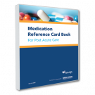 Medication Reference Card Book for Post Acute Care