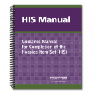 HIS Manual:  Guidance Manual for Completion of the Hospice Item Set (HIS)