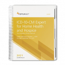 2021 ICD-10-CM Expert for Home Health and Hospice with 2021 Guidelines