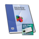 Home Health Care Regs and CMS Interpretive Guidelines with USB Flash Drive