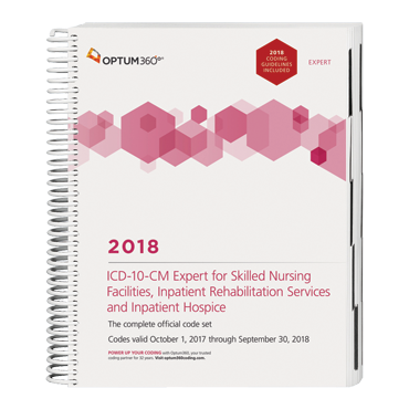 2018 ICD-10-CM Expert for SNF, Inpatient Rehab Services and Hospice